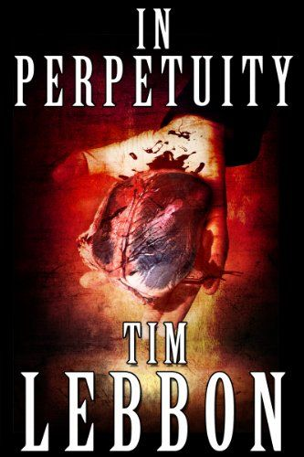 In Perpetuity by Tim Lebbon…