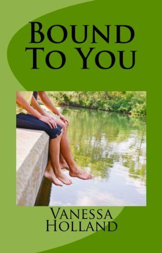 Bound To You by Vanessa Holland, http://www.amazon.com/dp/B006ORLWPU/ref=cm_sw_r_pi_dp_6vc3qb0MXSJ3C