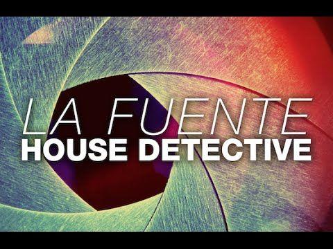 La Fuente - House Detective (Original Mix)