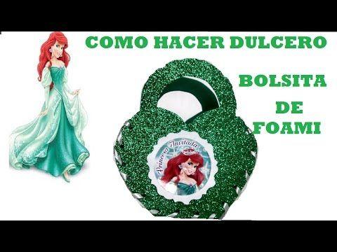 COMO HACER DULCERO DE LA SIRENITA /BOLSITA DE FOAMI - YouTube