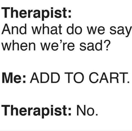 Retail Therapy Retail Therapy Quotes Retail Therapy Humor Therapy Humor