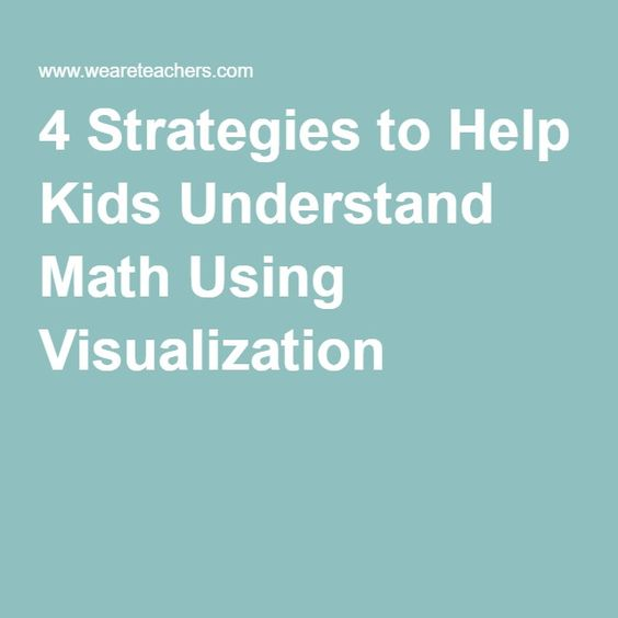 4 Strategies to Help Kids Understand Math Using Visualization