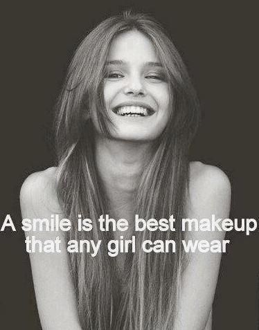 A smile is the best makeup that any girl can wear