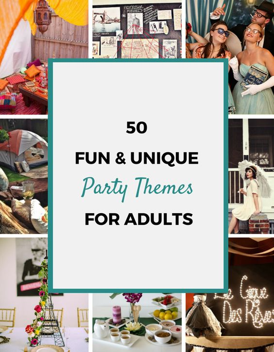50 Party Themes For Adults. See also my top 35 themes for bachelorette/hens parties!