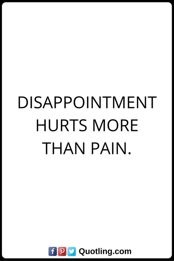 Hurt Quotes Disappointment hurts more than pain.