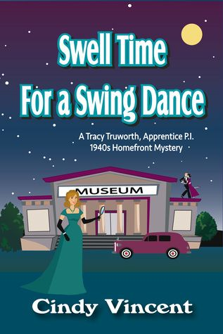 Swell Time for a Swing Dance (A Tracy Truworth, Apprentice P.I., 1940s Homefront Mystery)