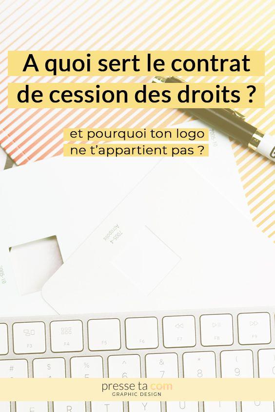 A Quoi Sert La Cession Des Droits Et Pourquoi Ton Logo Ne T Appartient Pas Presse Ta Com Contrat De Cession Contrat Identite Visuelle