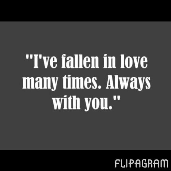 """""""Me he enamorado muchas veces. Siempre contigo"""""""