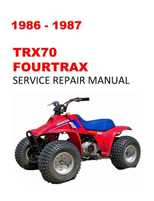 1986 1987 Trx70 Fourtrax Service Repair Workshop Manual Repair Repair Manuals Manual