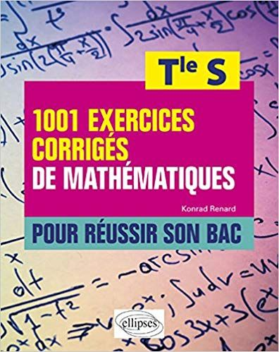 Telecharger 1001 Exercices Corriges De Mathematiques Pour Reussir Son Bac Terminale S Pdf Ebook G Physics And Mathematics Math Good Books