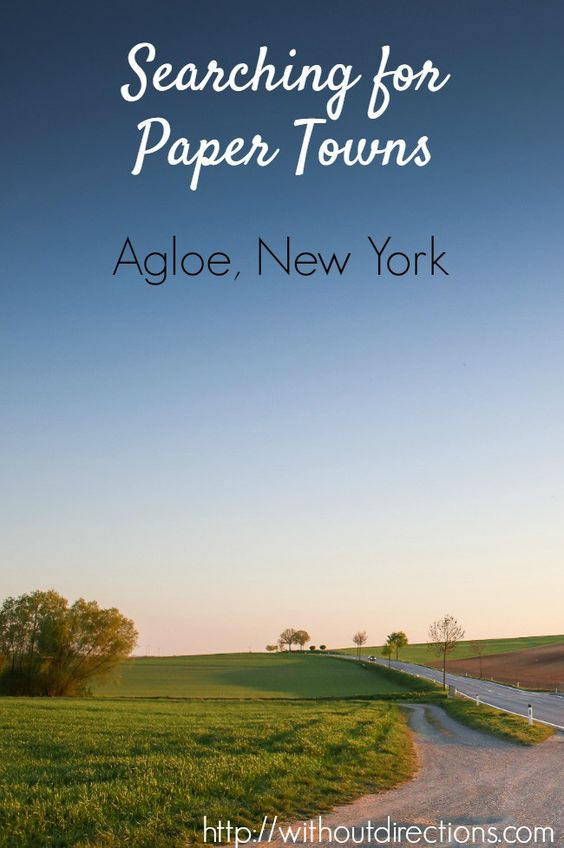 Searching for Paper Towns: Agloe, NY - Without Directions Agloe, NY was officially put on the map (as a paper town) in 1930 but you've probably heard of the town much more recently. In 2008, the bestselling author, John Green, released his third publication titled, Paper Towns. In Paper Towns, Margo Roth Spiegelman escapes Orlando, Florida's suburbia to live in Agloe, New York. Click the pin to read the full post!