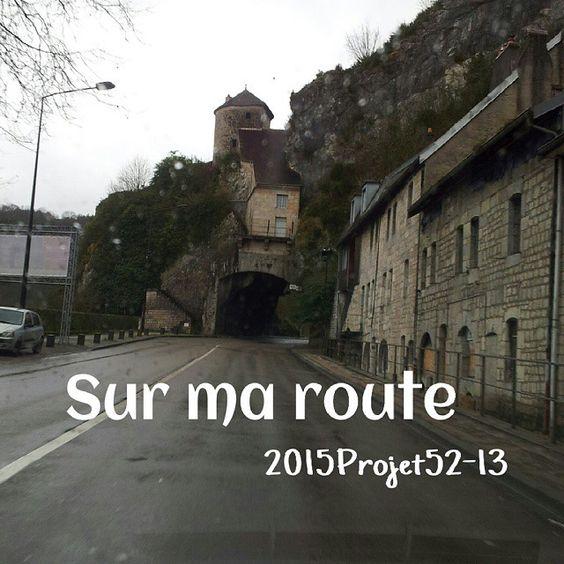 Semaine 13 : sur ma route. Porte taillée, Besançon, Franche-Comté