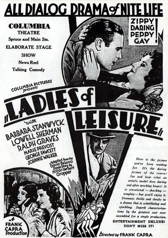"""Ladies of Leisure"" (1930). Country: United States. Director: Frank Capra. Cast: Barbara Stanwyck, Ralph Graves, Lowell Sherman, Marie Prevost"