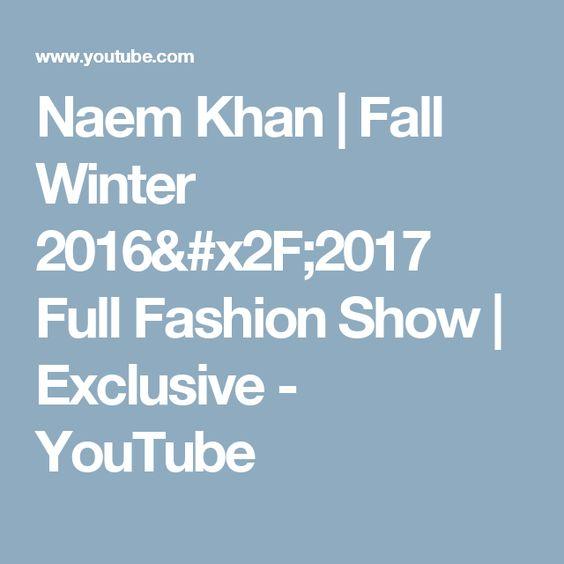 Naem Khan | Fall Winter 2016/2017 Full Fashion Show | Exclusive - YouTube