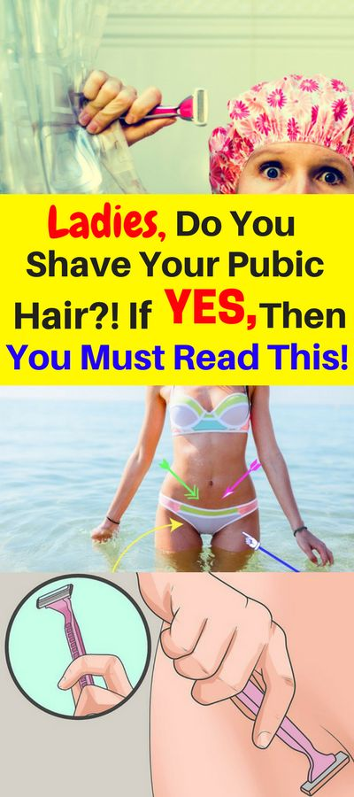 Ladies, If You Shave Your Pubic Hair, Read This!
