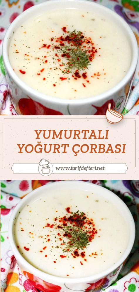 Yumurtali Yogurt Corbasi Tarifi Tarif Defteri Yemek Tarifi Yemek Tarifleri Yemek Yemek Pornosu