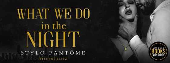 ~Release Blitz~What We Do in the Night (Day to Night #1) by Stylo Fantôme~