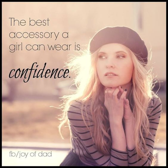 Confidence Quotes For Girls: The Best Accessory A Girl Can Wear Is Confidence