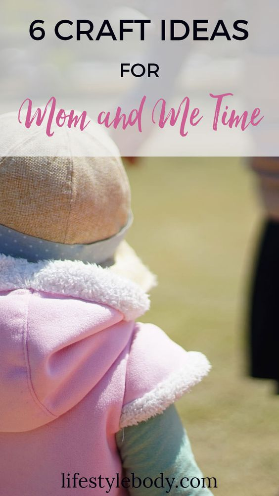 6 Craft Ideas for Mommy and Me time