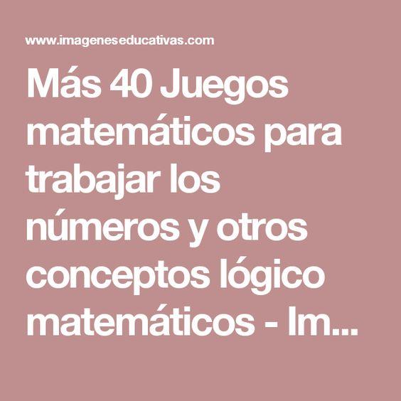 Más 40 Juegos matemáticos para trabajar los números y otros conceptos lógico matemáticos - Imagenes Educativas