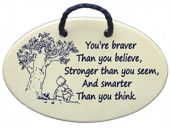 You're braver Than you believe, Stronger than you seem, And smarter Than you think (Christopher Robin said to Winnie the Pooh). Mountain Meadows Pottery ceramic plaques and wall art signs with sayings and quotes about Winnie the Pooh, friendship, and encouragement. Made by Mountain Meadows Pottery in the USA. – Wall Decor Stickers: Wedding anniversary gift