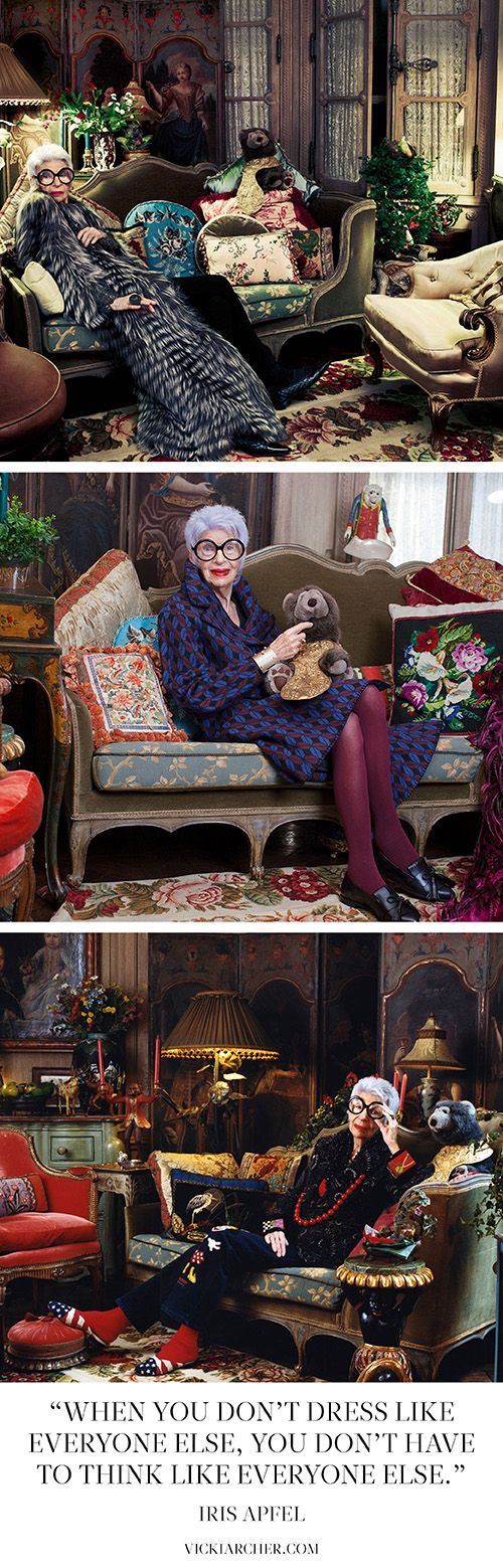 'when you don't dress like everyone else, you don't have to think like everyone else' - iris apfel