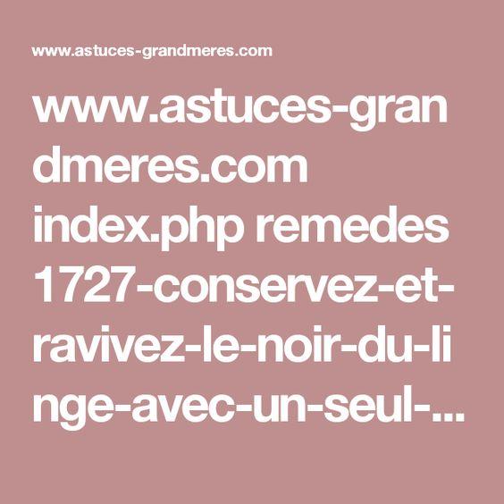 www.astuces-grandmeres.com index.php remedes 1727-conservez-et-ravivez-le-noir-du-linge-avec-un-seul-ingredient-culinaire