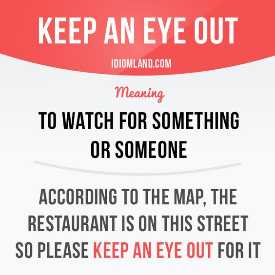 """Keep an eye out"" means ""to watch for something or someone"".  #idiom #idioms #slang #saying #sayings #phrase #phrases #expression #expressions #english #englishlanguage #learnenglish #studyenglish #language #vocabulary #efl #esl #tesl #tefl #toefl #ielts #toeic"