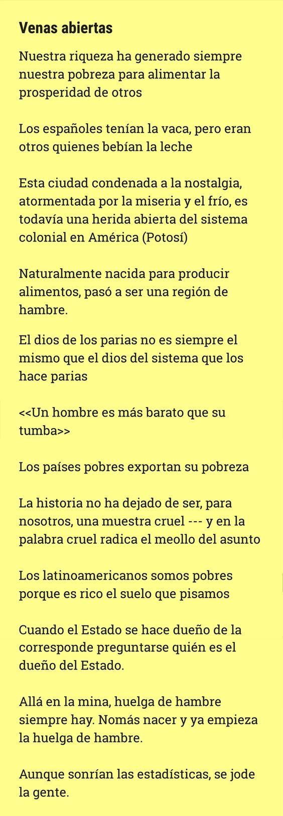 Estas son algunas frases de Las Venas Abiertas de América Latina - Eduardo Galeano. Me leí este libro en el 2014.