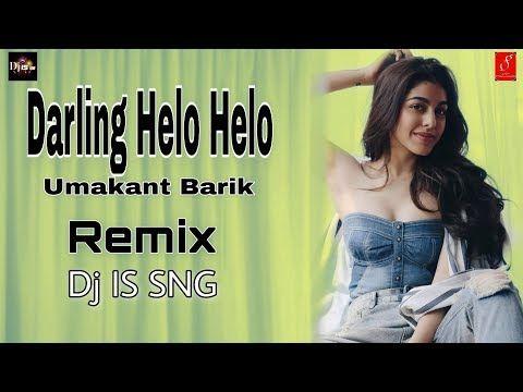 Darling Helo Helo Dj Umakant Barik Dj Is Sng Sambalpuri Dj Remix Song 2019 Sambalpuri Cg Dj Youtube In 2020 Remix Music Dj Remix Music Dj Remix