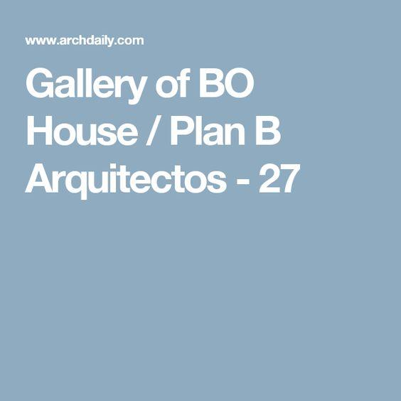 Gallery of BO House / Plan B Arquitectos - 27