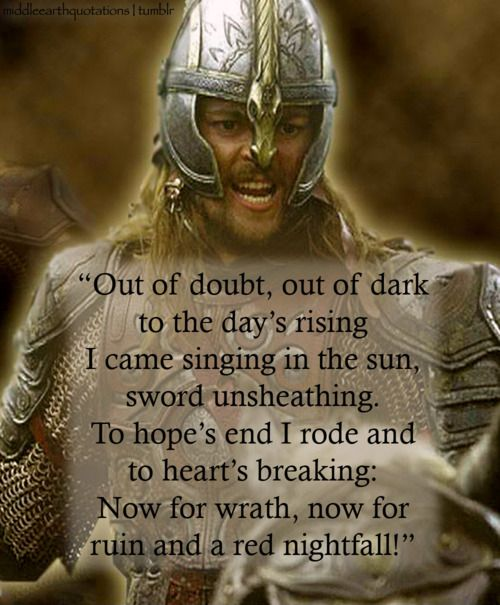 Could as easily apply to Arthur at the Battle of Badon. (Eomer's battlecry ~ The Lord of the Rings, The Return of the King)
