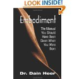 The Manual You Should Have Been Given When You Were Born by Dr. Dain Heer.  Great book!