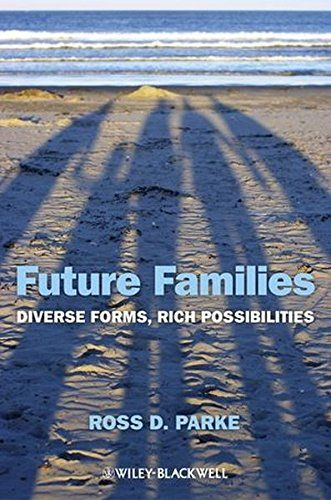 Future Families: Diverse Forms, Rich Possibilities by Ross D. Clarke- Main Library 306.85 PAR