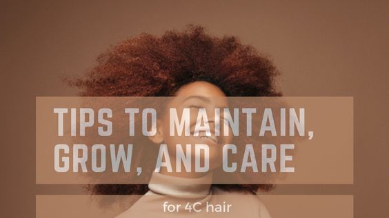 Care for 4C hair