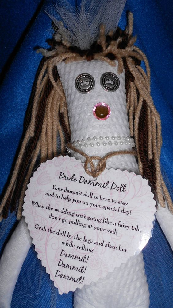 Bride Dammit Doll ...attached poem: Your dammit doll is here to stay, and to help you on your special day! When the wedding isn't going like a fairy tale, don't go pulling at your veil! Grab the doll by the legs and slam her while yelling..Dammit-Dammit-Dammit!!! by tobeesgifts, $18.95