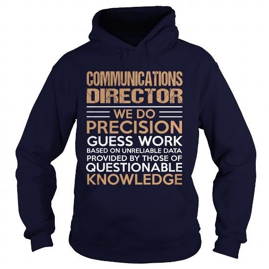 COMMUNICATIONS DIRECTOR T Shirts, Hoodie Sweatshirts