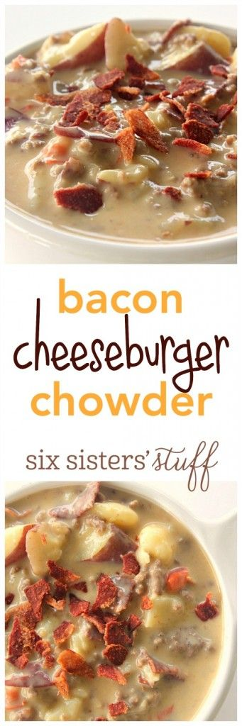 Bacon Cheeseburger Chowder recipe from SixSistersStuff.com | Cold winter days call for warm hearty soups! Great for family dinner recipes. All the goodness of a bacon cheeseburger in a delicious chowder – soup will never be the same.