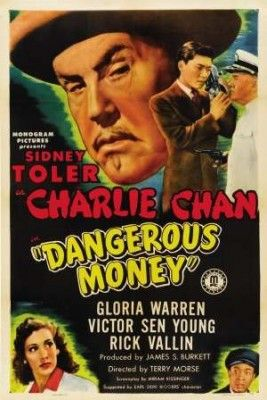 Charlie Chan - Dangerous Money (1946) - A treasury agent on the trail of counterfeit money confides to fellow ocean liner passenger Charlie Chan that there have been two attempts on his life.: