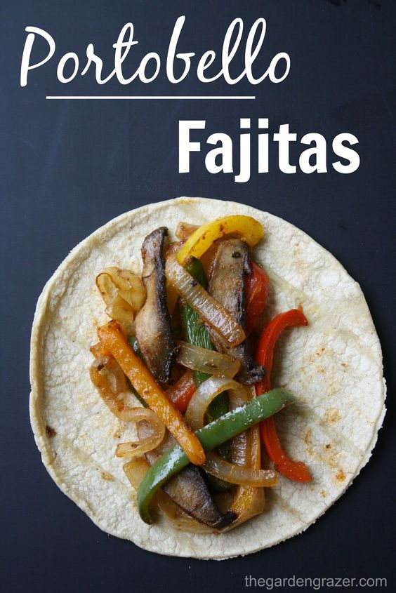 Portobello Fajitas (portobello mushrooms, bell peppers, onion, fat ...