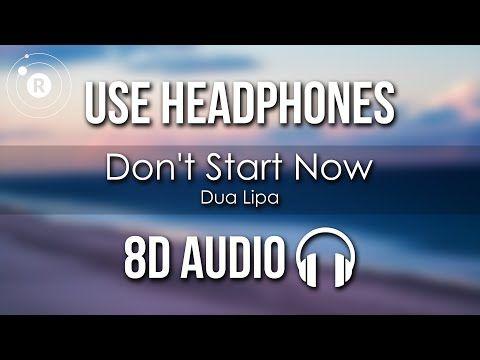 Dua Lipa Don T Start Now 8d Audio Youtube Lipa Music Songs Audio