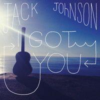I Got You by jackjohnsonmusic on SoundCloud