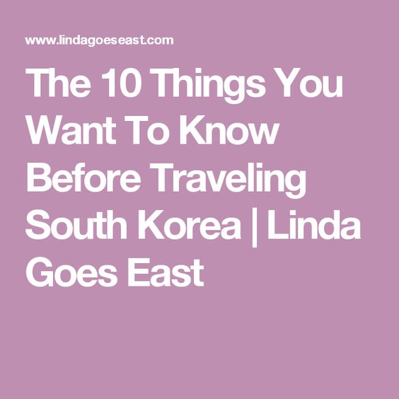 The 10 Things You Want To Know Before Traveling South Korea | Linda Goes East