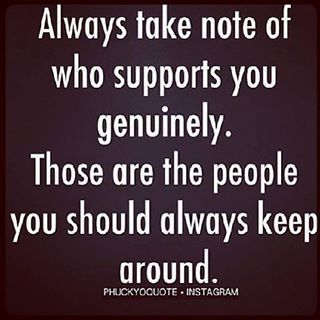 And I thank God for those that I have that do support me. Precious few they may be, but I love them and appreciate them deeply.