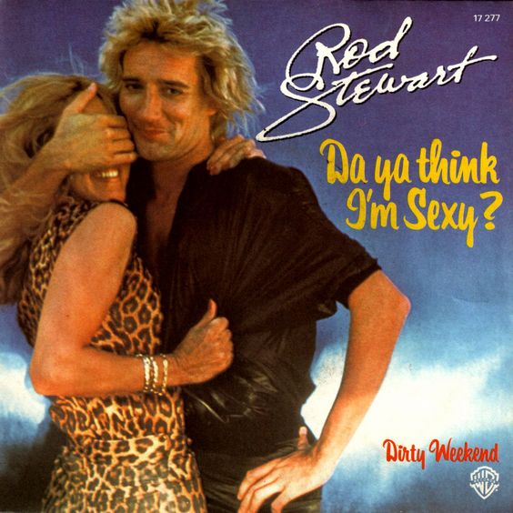 Rod Stewart – Da Ya Think I'm Sexy? (single cover art)