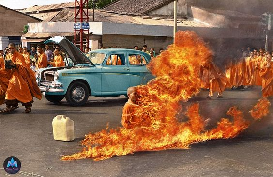 Self-immolation: In June of 1963, Vietnamese Mahayana Buddhist monk Thích Quang Duc burned himself to death at a busy intersection in Saigon. He was attempting to show that to fight all forms of oppression on equal terms, Buddhism too, needed to have its martyrs