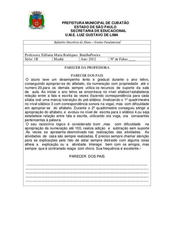 PREFEITURA MUNICIPAL DE CUBATÃO ESTADO DE SÃO PAULO SECRETARIA DE EDUCACIONAL U.M.E. LUIZ GUSTAVO DE LIMA Relatório Descri...