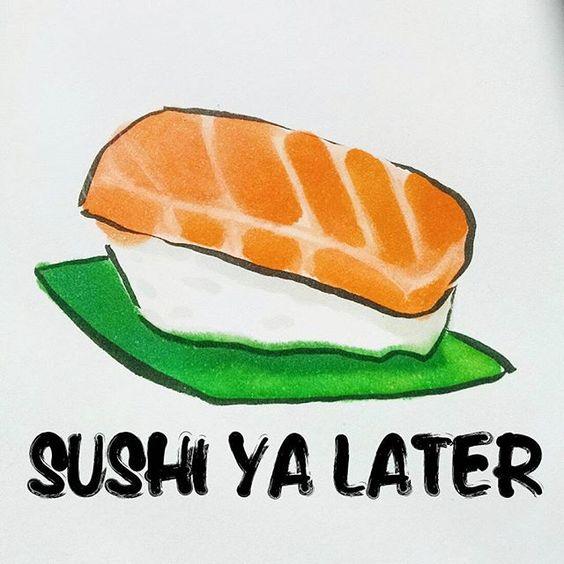 So, see ya later... On a (sushi) roll today. 😂😂😂 Happy Tuesday!  Let's crush it. With love. With all we got. 🙏🙏🙏🙏🙏🙏 A quick sketch done with copics on my favorite @leuchtturm1917 sketchbook paper. Type added with the @over app.  #illustration #sushi #foodillustration #copics #copicmarker #copicart #dailyart #dailysketch #type #typography #madewithover #salmon #fish #sketchbookskool