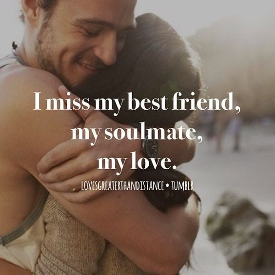 Lovely Couples Images With Quotes: I Miss My Best Friend, My Soulmate, My Love Love Love