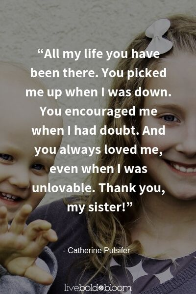 99 Sister Quotes That Perfectly Describe Your Bond Inspirational Quotes For Sisters Sister Bond Quotes Little Sister Quotes